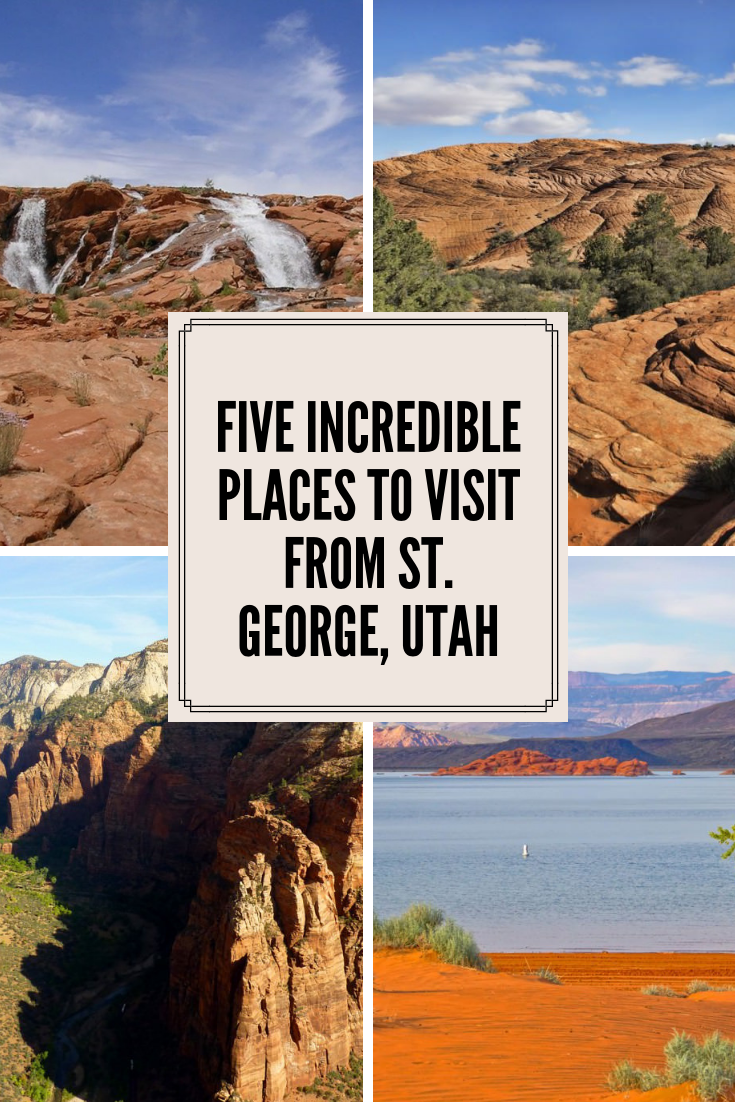 Five Incredible Places to Visit from St. George, Utah