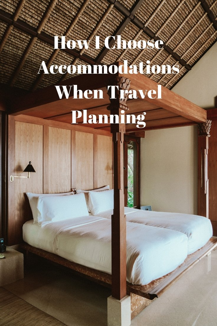 How I Choose Accommodations When Travel Planning