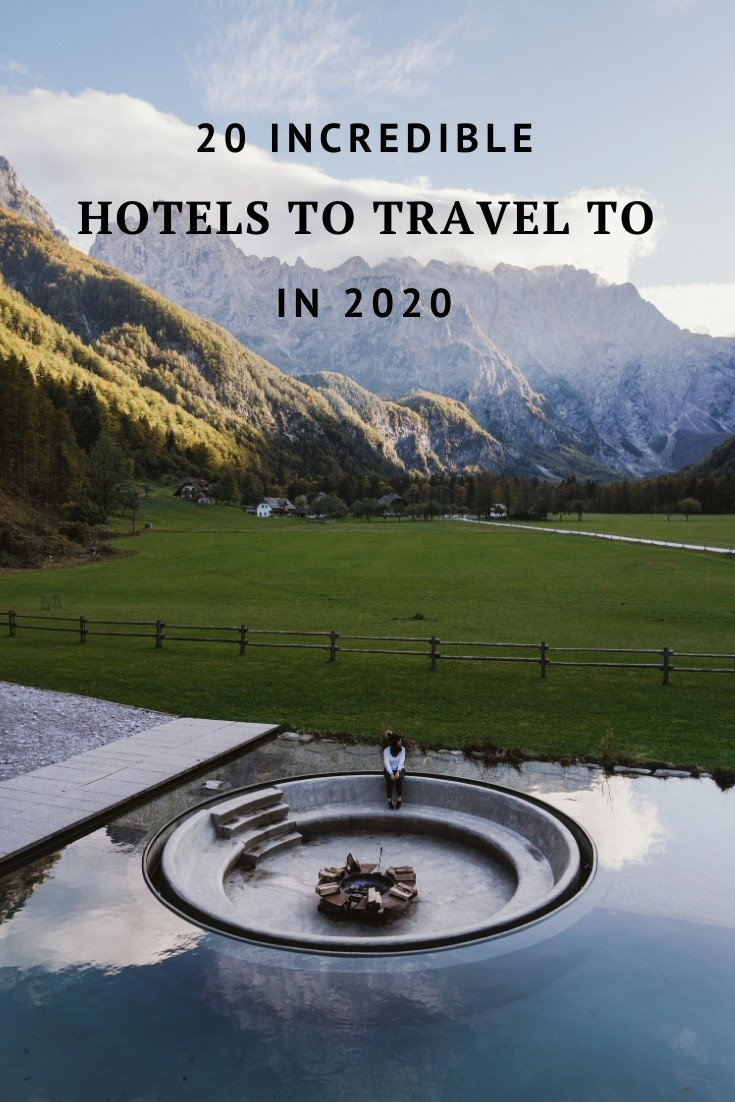 20 Incredible Hotels to Travel to in 2020
