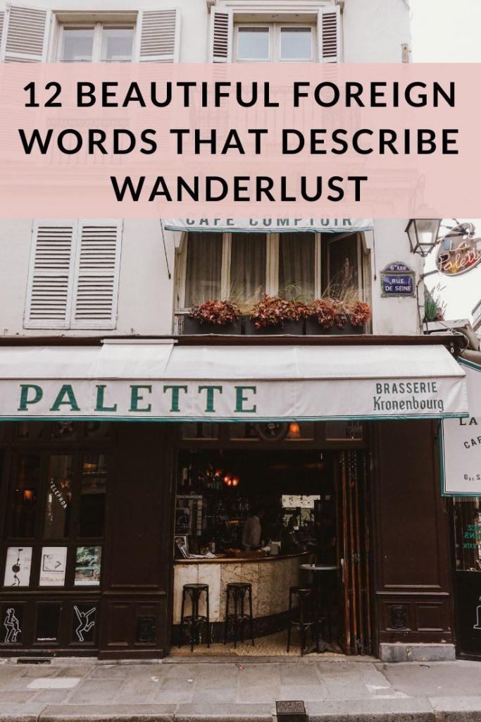 12 Beautiful Foreign Words That Describe Wanderlust