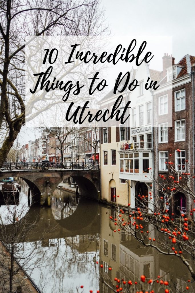 Incredible Things to Do in Utrecht, Netherlands