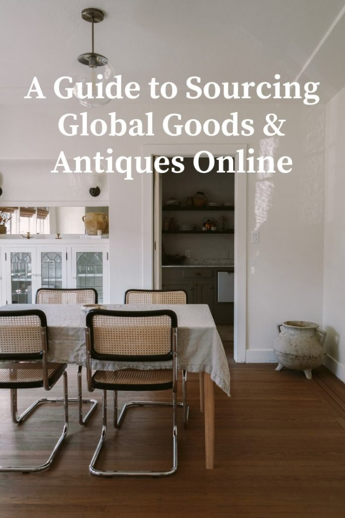 A Guide to Sourcing Global Goods & Antiques Online