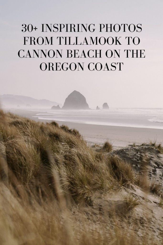 30+ Inspiring Photos From the Tillamook to Cannon Beach on the Oregon Coast
