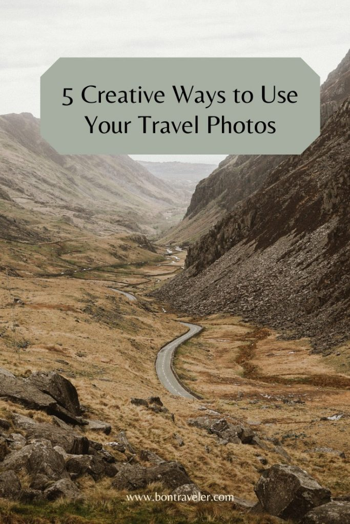 5 Creative Ways to Use Your Travel Photos