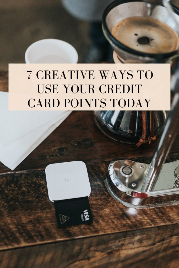 7 Creative Ways to Use Your Credit Card Points Today