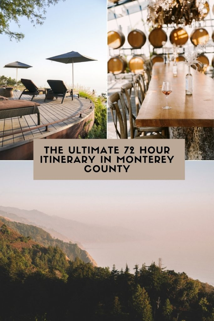 The Ultimate 72 Hour Itinerary in Monterey County