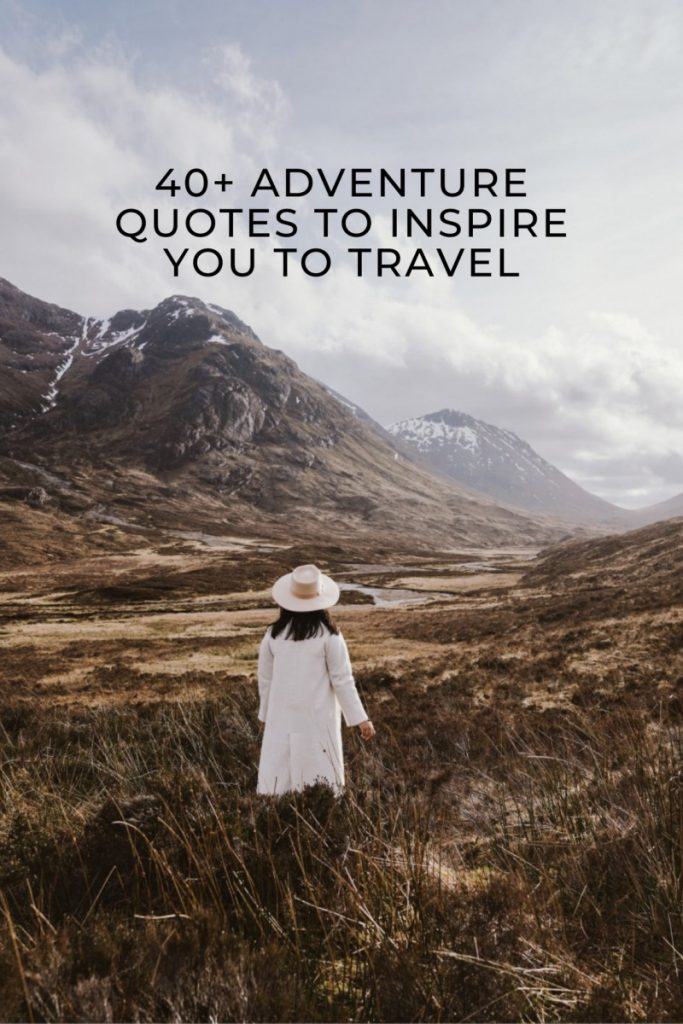40+ Adventure Quotes To Inspire You to Travel