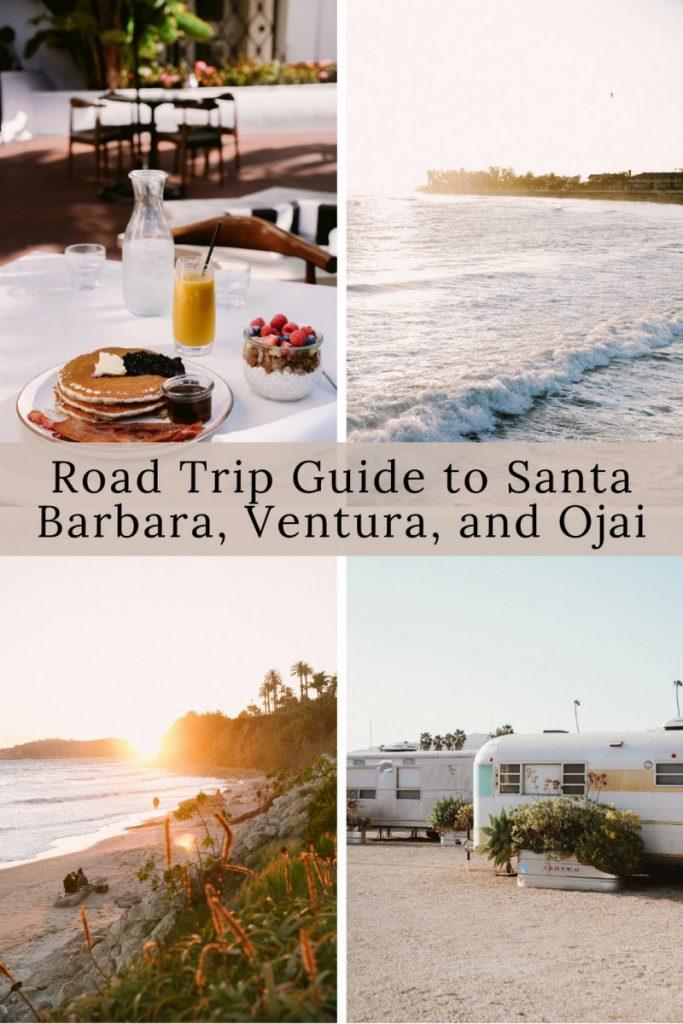 Road Trip Guide to Santa Barbara, Ventura, and Ojai